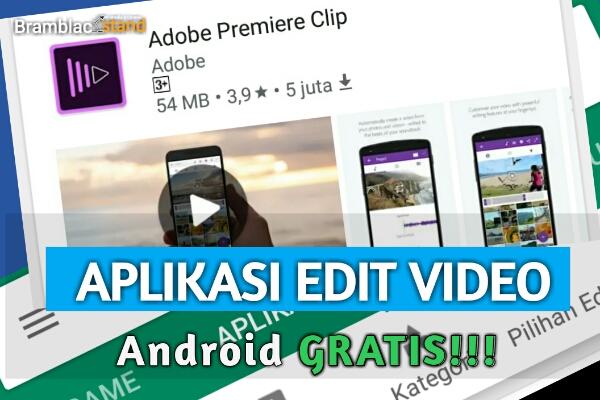 Aplikasi Edit Video Android Gratis untuk YouTuber Pemula Terbaik Mudah Dan Ringan