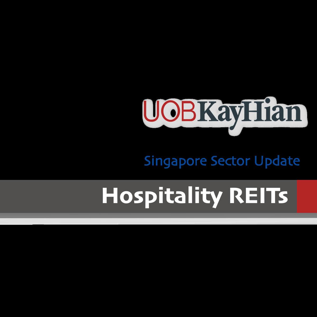 Hospitality REITs – Singapore - UOB Kay Hian Research | SGinvestors.io