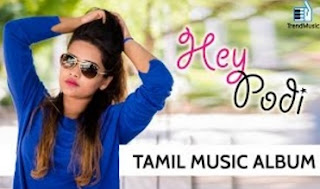 Hey Podi – A Musical Treat | Tamil Album Song