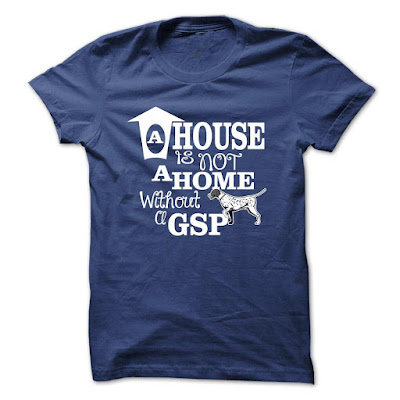 House Is Not Home Without German Shorthaired Pointer Shirt