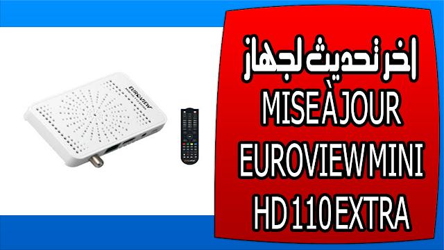 اخر تحديث لجهاز MISE À JOUR EUROVIEW MINI HD 110 EXTRA