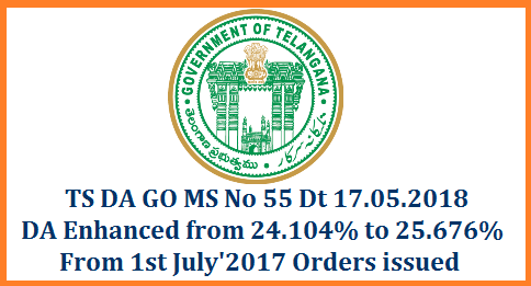 TS GO MS No 55 DA Enhanced From1st July 2017 Orders issued GOVERNMENT OF TELANGANA | ALLOWANCES – Dearness Allowance – Dearness Allowance to the State Government | |FINANCE (HRM.IV) DEPARTMENT G.O.Ms.No. 55 Dated: 17 -05-2018./2018/05/ts-go-ms-no-55-da-enhanced-from1st-july2017-telangana-Download-ready-reckoner.html