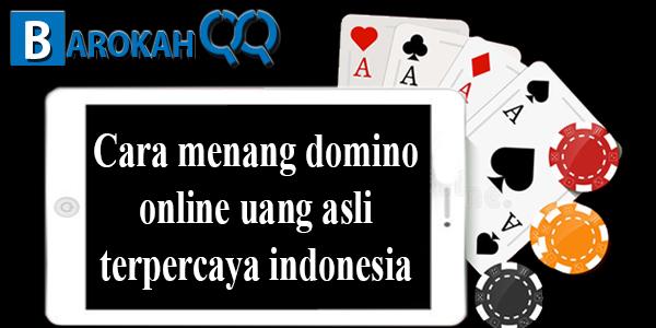Cara menang domino online uang asli terpercaya indonesia