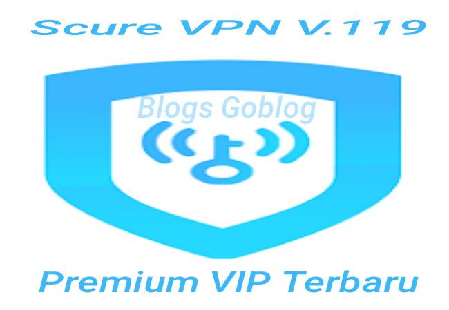 Cara Secure VPN Mod Premium Pro VIP Unlimited Apk Terbaru