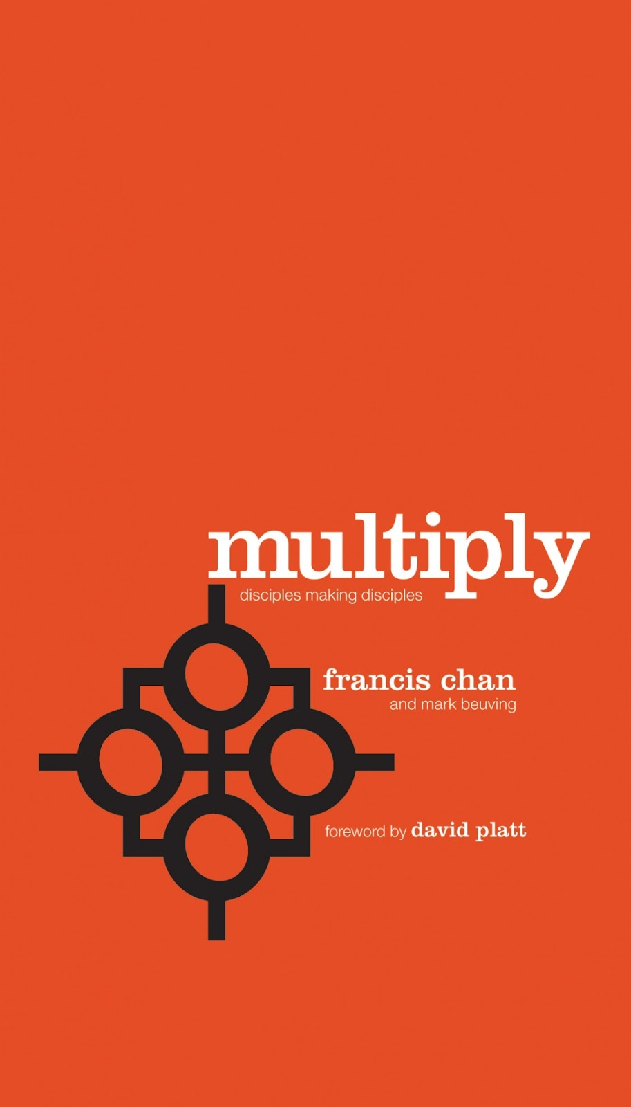 Multiply: Disciples making Disciples, by Francis Chan