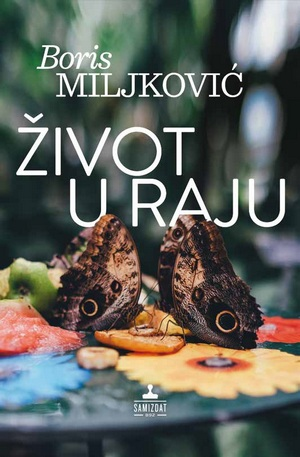 """Nova knjiga Borisa Miljkovića """"Život u raju"""""""