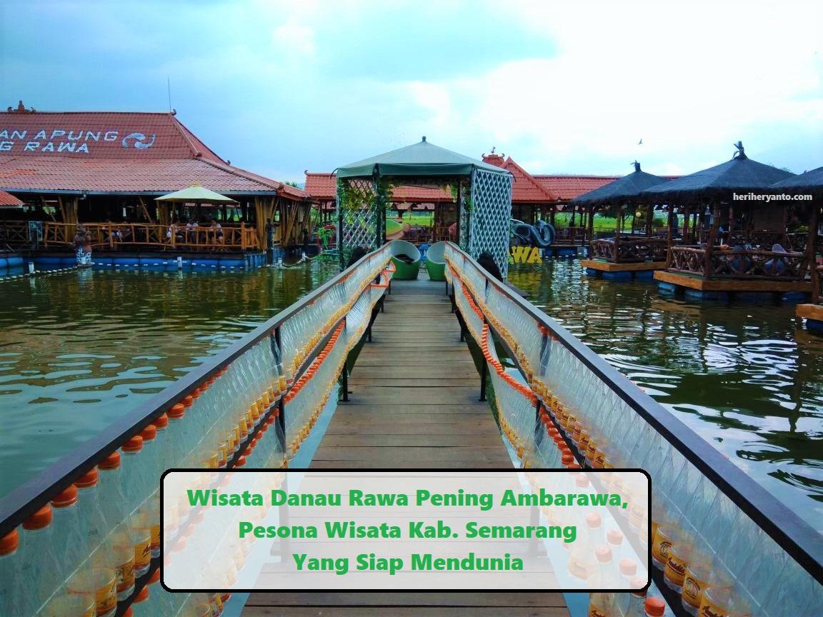 Wisata Danau Rawa Pening Ambarawa, Pesona Wisata Kab. Semarang
