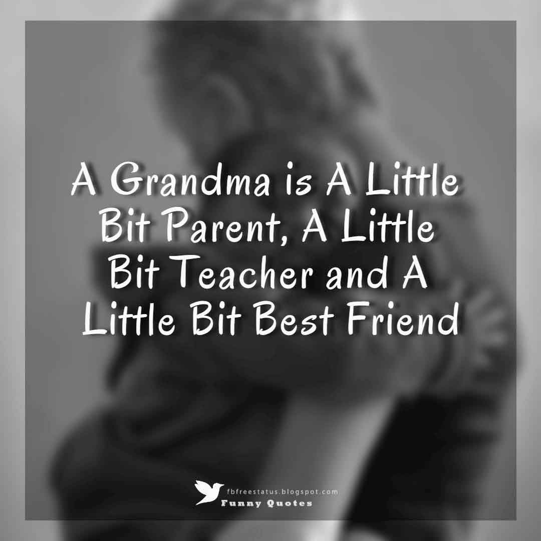 A Grandma is A Little Bit Parent, A Little Bit Teacher and A Little Bit Best Friend