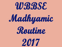 Madhyamic Pariksha Routine 2017 West Bengal Board