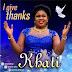 Khati - I Give Thanks (Audio Download)