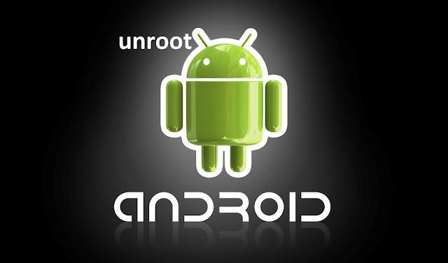 Cara Mudah Unroot Smartphone Android Tanpa PC