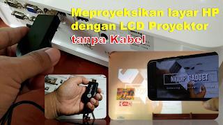 Cara Menayangkan Layar Smartphone dengan LCD Proyektor