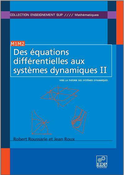 Livre : Des équations différentielles aux systèmes dynamiques Tome 2 – Robert Roussarie PDF