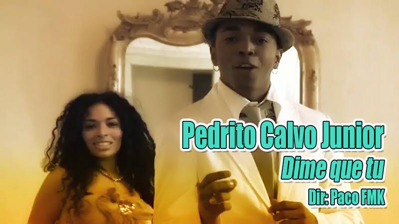 Pedrito Calvo Junior - ¨Dime que tu¨ - Videoclip - Dirección: Paco FMK. Portal Del Vídeo Clip Cubano - 01