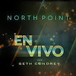 North Point en Vivo-Con Seth Condrey
