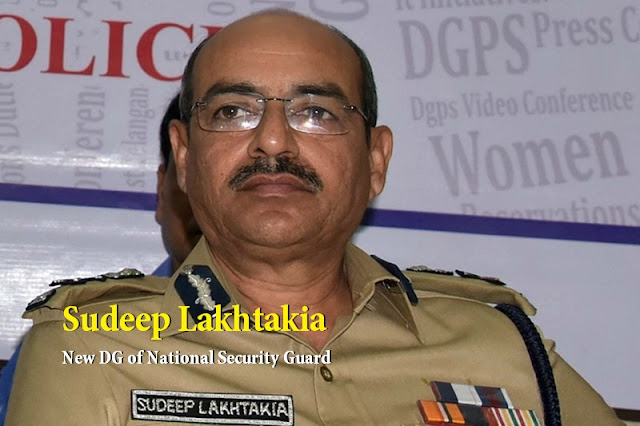 Sudeep Lakhtakia appointed new DG of National Security Guard