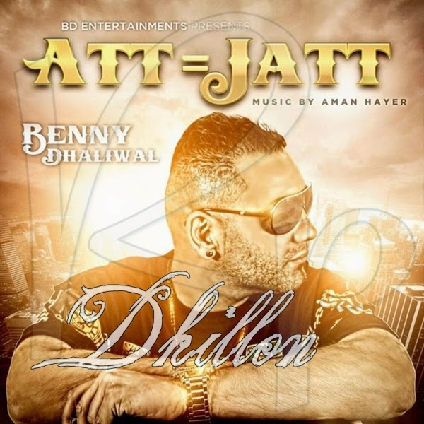 Tere Yaar Bathere Ne Full Song Mp3 Download: Att Jatt Song Lyrics - Benny Dhaliwal
