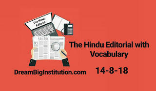 The Hindu Editorial  with Important Vocabulary (14-8-18)