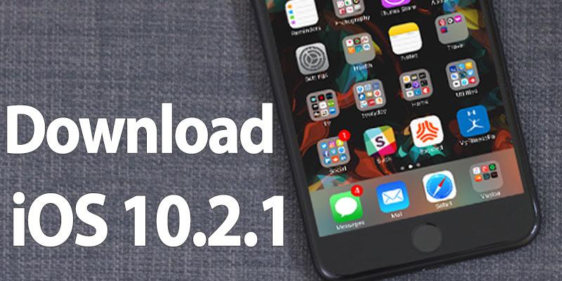 download ios 10.2.1 ipsw
