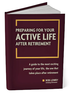 Satisfying Retirement: Now Available: Preparing For Your Active Life After Retirement