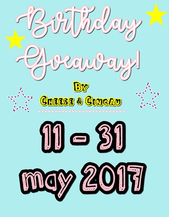 Birthday Giveaway By Cheese & Cincau