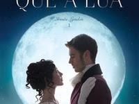 Resenha Mais Lindo Que a Lua - Irmãs Lyndon # 1 - Julia Quinn