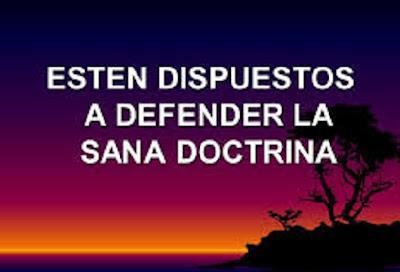 Debemos Defender La Sana Doctrina En Todo Tiempo