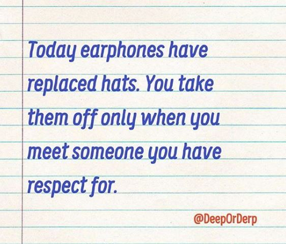 earphones have replaced hats