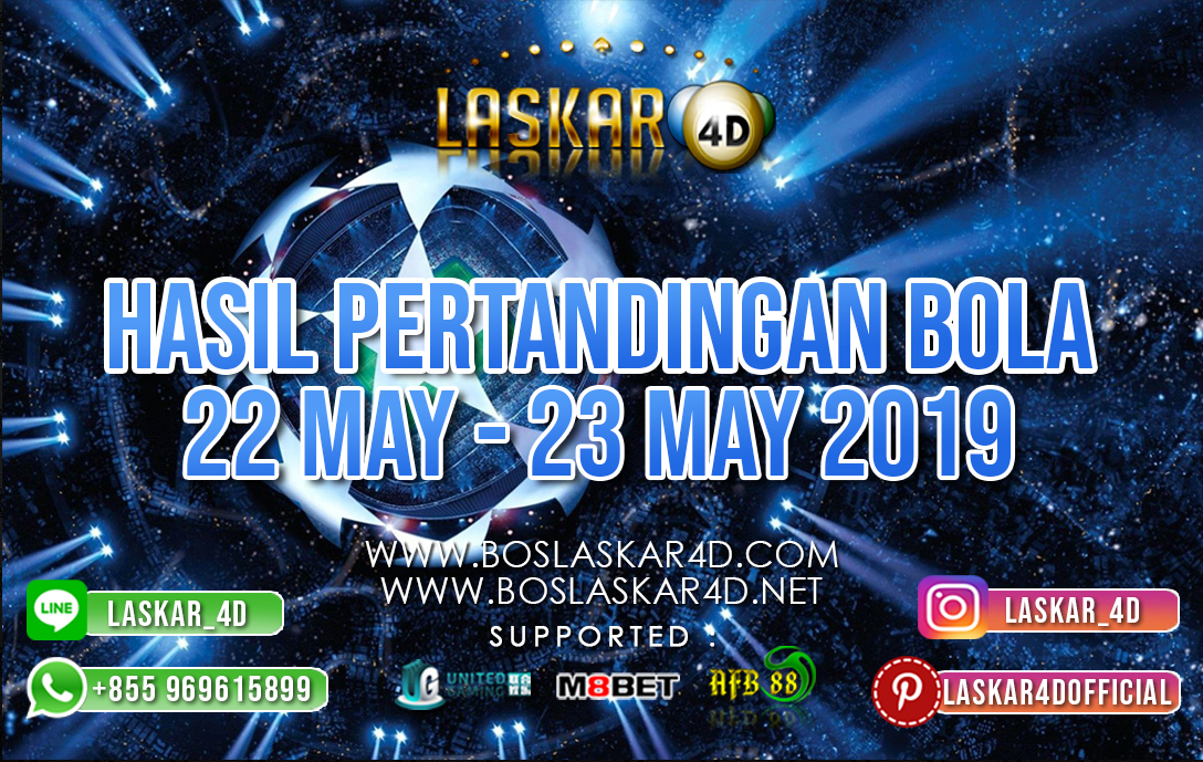 HASIL PERTANDINGAN BOLA TANGGAL  22 – 23 MEI 2019