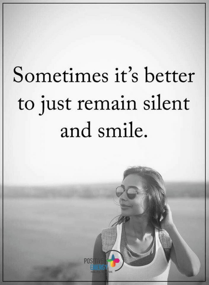Sometimes Quotes, Stay Silent Quotes,