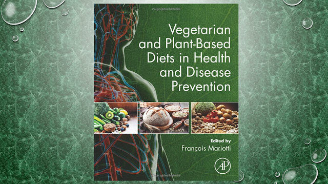 Vegetarian and Plant-Based Diets in Health and Disease Prevention 1st Edition