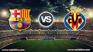مشاهدة مباراة برشلونة وفياريال Villarreal cf Vs Barcelona بث مباشر بتاريخ 10-12-2017 الدوري الاسباني