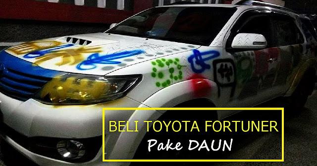 Kisah Nyeleneh Wan Sehan, Beli Toyota Fortuner Pakai Daun, Setelah Itu Dicoret-coret Pakai Pilox