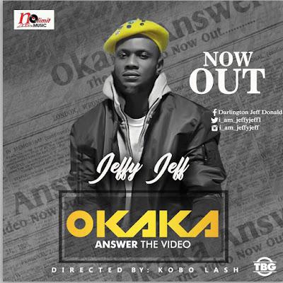 "Download Mp4: Jeffy Jeff - ""Okaka Answer"" Official Video | @i_am_jeffyjeff1"
