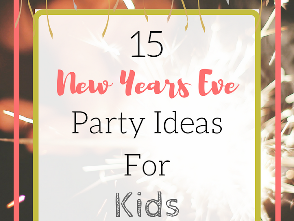 15 New Year's Eve Party Ideas For Kids!