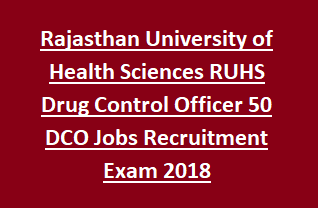 Rajasthan University of Health Sciences RUHS Drug Control Officer 50 DCO Jobs Recruitment Exam Notification 2018 Apply Online