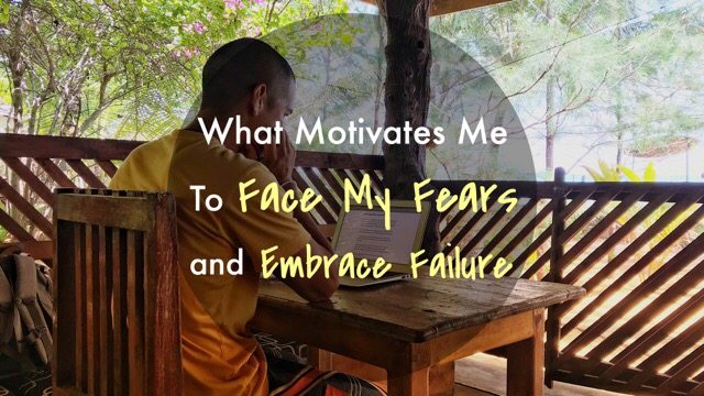 On Facing My Fears and Embrace Failure