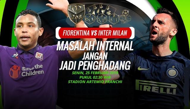 Prediksi Fiorentina vs Inter Milan, Senin  25 Februari 2019 Pukul 02:30 WIB