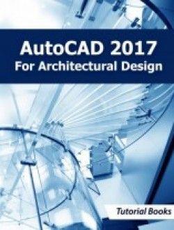 [PDF] AutoCAD 2017 For Architectural Design Tutorial