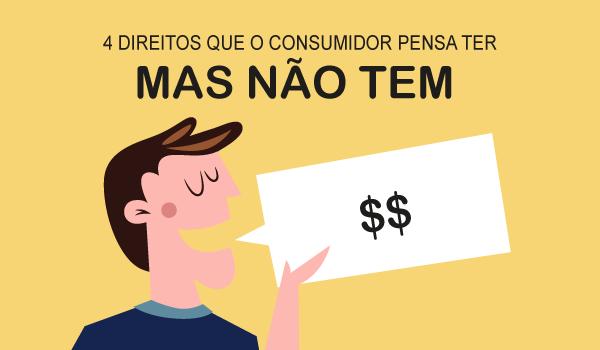 Direitos que o consumidor não possui
