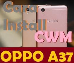 Cara Install CWM Recovery Oppo A37 Tanpa PC dan Via PC