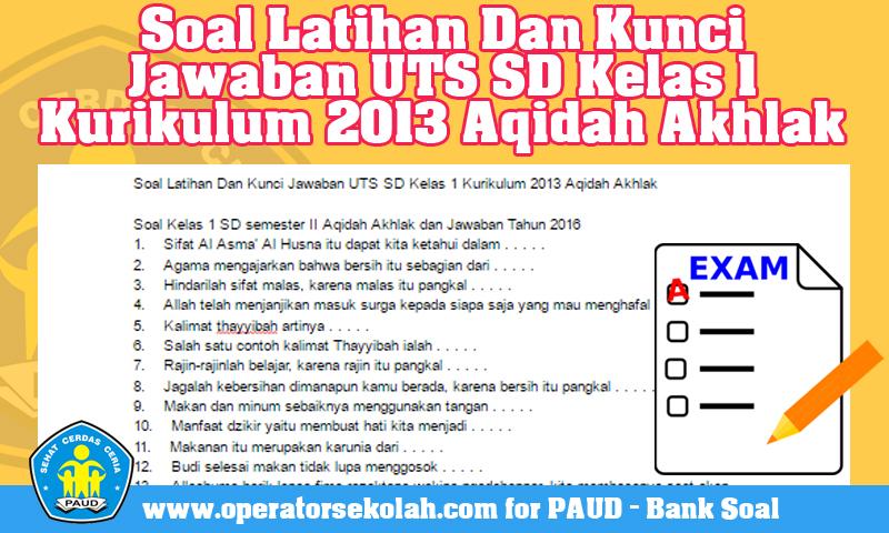 Soal Latihan Dan Kunci Jawaban UTS SD Kelas 1 Kurikulum 2013 Aqidah Akhlak