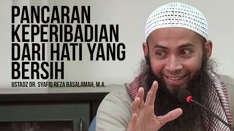 [Download Audio] Kajian Ust. Dr. Syafiq Reza Basalamah MA - Pancaran Kepribadian Dari Hati yang Bersih mp3