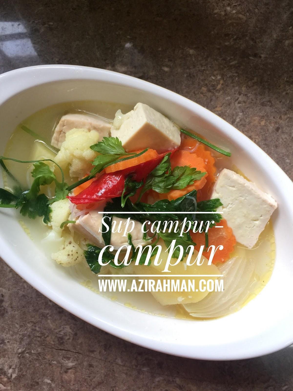 sup campur, sayur-sayuran, menu diet, resepi mudah