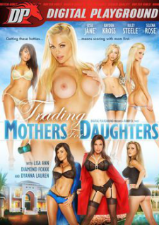 Trading Mothers For Daughters (2014) XXX