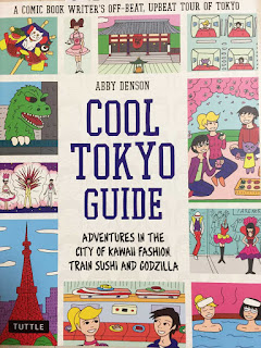 Cover of Cool Tokyo Guide: Adventures in the City of Kawaii Fashion, Train Sushi and Godzilla, by Abby Denson, published by Tuttle.
