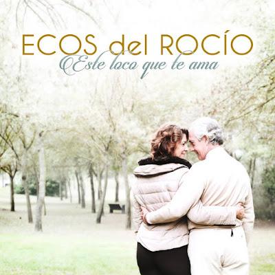 Ecos del Rocio - Este loco que te ama (2015)