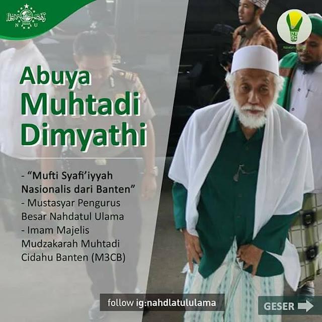 Abuya Muhtadi Banten, Sang Mufti Syafiiyah al-Mutafannin al-Musnid al-Mursyid as-Syaikhul Masyayikh