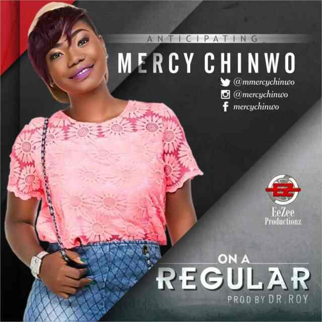 Music: On A Regular- Mercy Chinwo