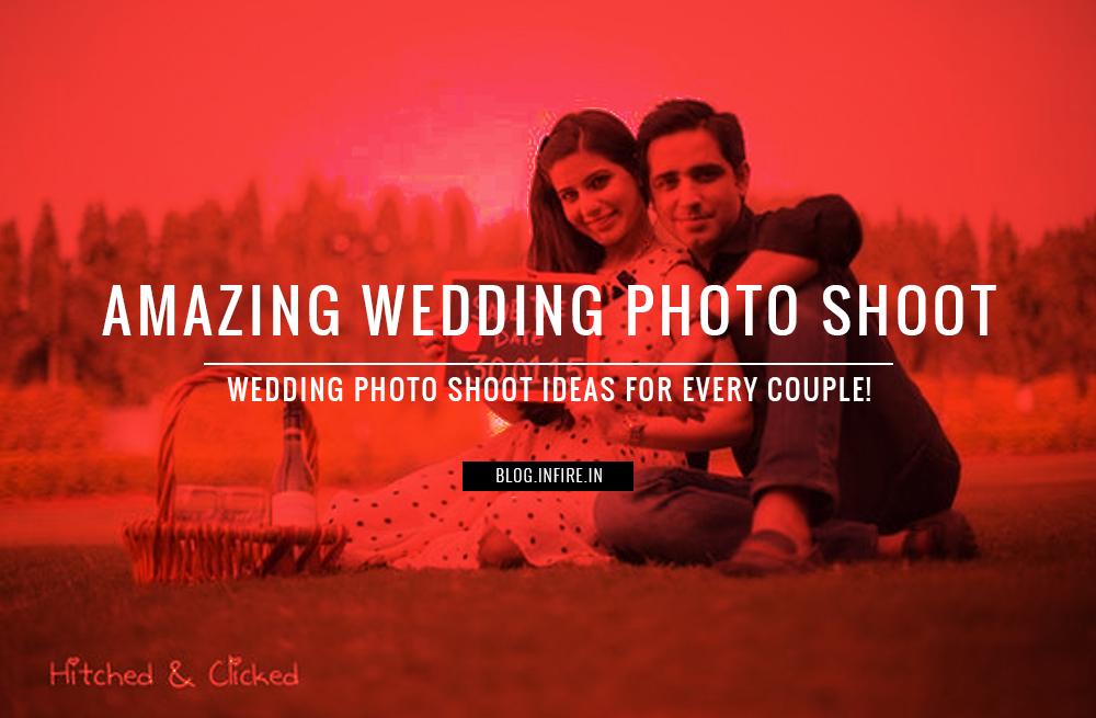 Amazing Wedding Photo Shoot Ideas for Every Couple!